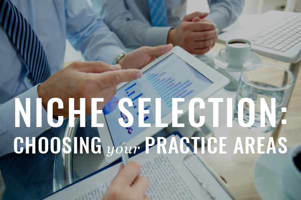 Nicheties: How To Select Your Practice Areas