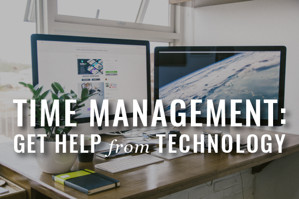 Time Management, Get Help From Technology