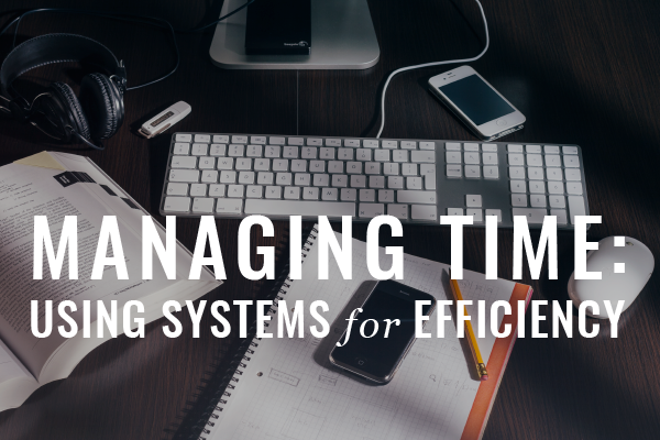 Block Letters: Time Management For Lawyers, Part 4: Systemic Solutions