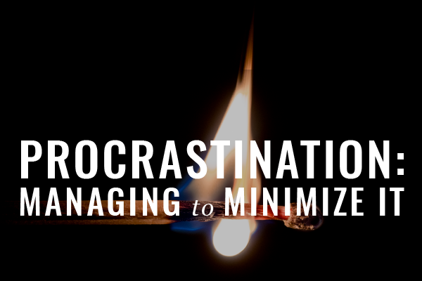Block Letters: Time Management For Lawyers, Part 5: Managing Procrastination