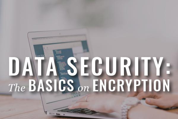 Secure Your Data: Part 3, Encryption Basics