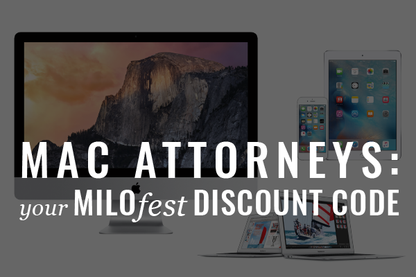 Calling All Mac Attorneys: Discount For MILOfest 2015