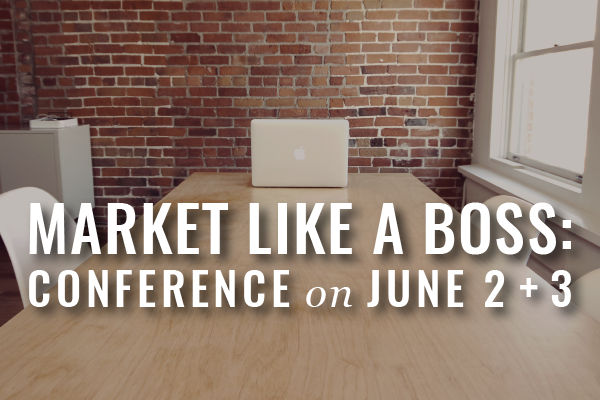 Like A Boss: 2016 Marketing Conference Is June 2-3