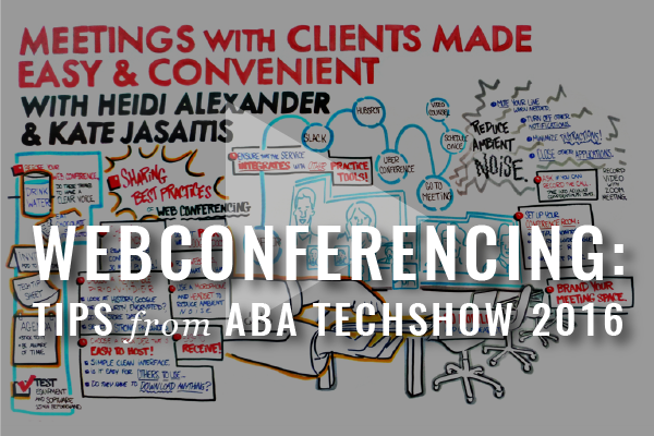 Webconferencing Session: Recap From ABA TECHSHOW 2016 [Video]