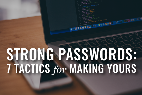 7 Tactics For Building Strong Passwords [Guest Post]