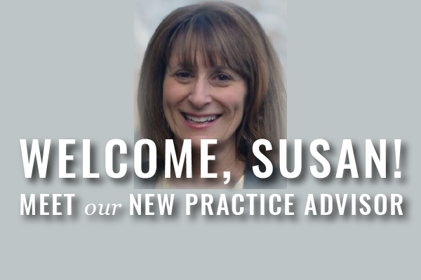 Susan Letterman White Is Our New Practice Advisor!