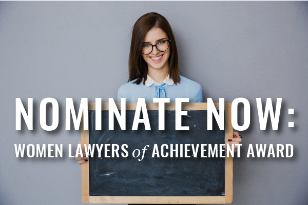 Make Your Nominations For The Women Lawyers Of Achievement Awards By Dec. 20