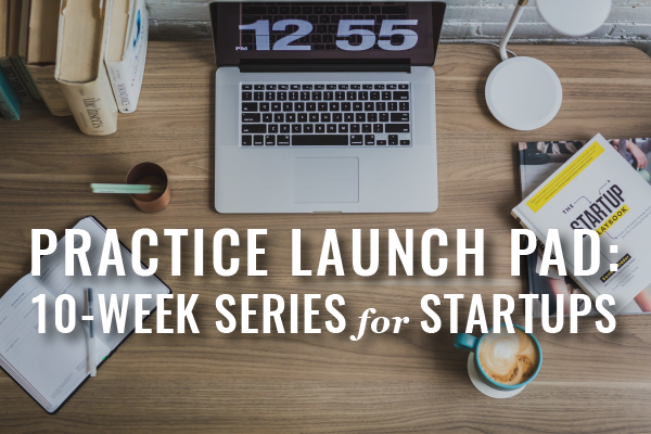 Practice Launch Pad For New Lawyers [Program Series]