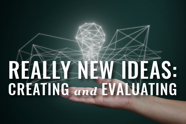 Tips For Lawyers To Create And Evaluate New Ideas