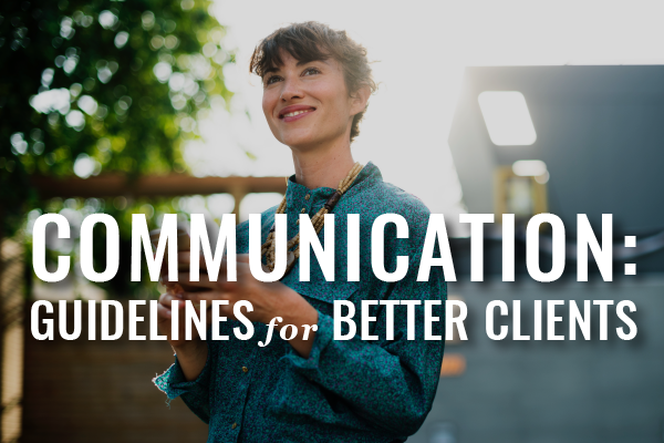 Communication Guidelines For Better Clients