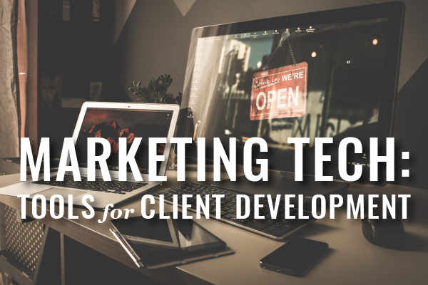 Tech Tools For Legal Marketing And Client Development