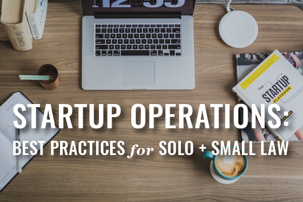 Best Practices For Law Firm Startup Operations