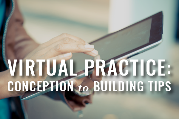 How To Build A Virtual Law Practice