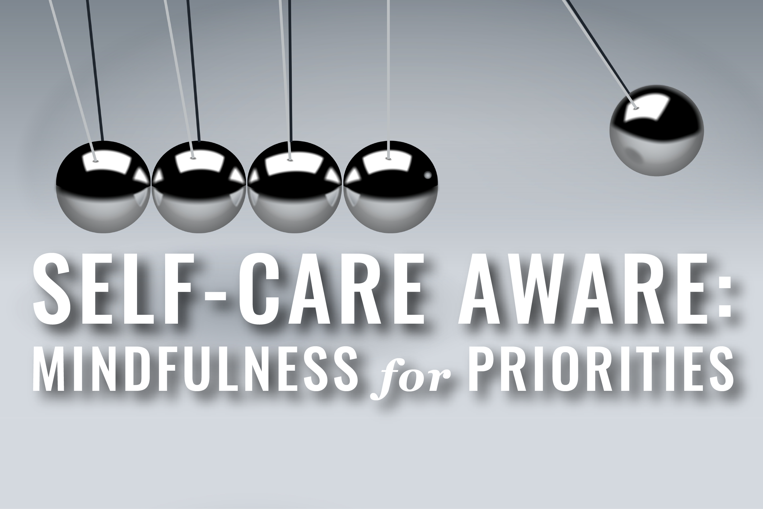 How Can Lawyers Prioritize Self-Care?