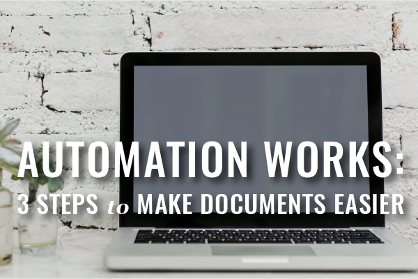 3 Steps To Document Automation For Lawyers
