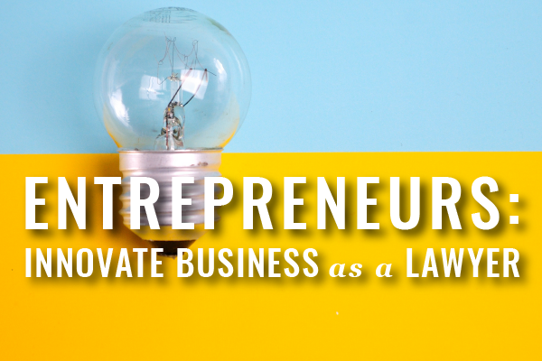The Lawyer Entrepreneur: What, Why, And How [Webinar]