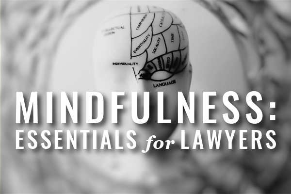 Mindfulness Essentials For Lawyers