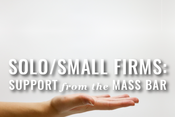 MBA Sourcing Input To Better Support Solo + Small Law Practices