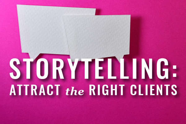Two Blank Conversation Bubbles On Pink Background With Text Storytelling: Attract The Right Clients