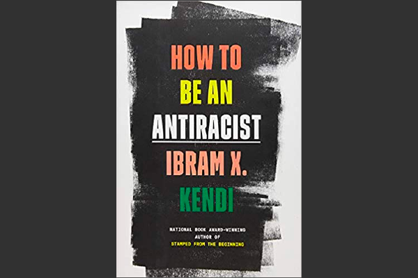 Cover Of Ibram X. Kendi's How To Be An Antiracist