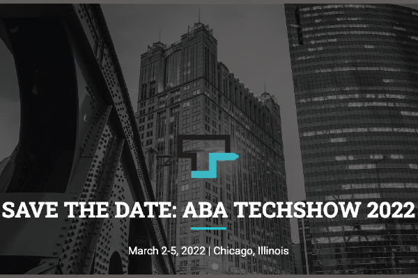 """A Black & White Image Of Two Buildings In A Cityscape With Railroad Tracks In The Foreground With An Overlay Featuring The Techshow Logo Comprised Of The Letter """"T"""" With An Arrow Extending From It And The Words 'save The Date: ABA TECHSHOW 2022, March 2-5, Chicago"""