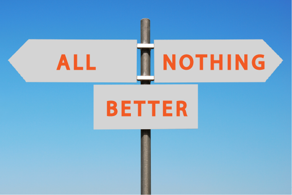 An Image Of A Signpost With Arrows Pointing In Opposite Directions, One That Says 'all' And One That Says 'nothing', And A Third Rectangular Sign Below In The Middle That Says 'better'