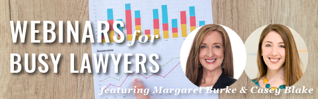 an image of a piece of paper with a bar chart above a line graph with a person's finger pointing to a data point, with the text 'Webinars for Busy Lawyers featuring Margaret Burke and Casey Blake